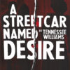 Thumbnail for A Senior Thesis Exploration of <em>A Streetcar Named Desire</em>