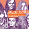 Thumbnail for <em>All Her Power: The 50th Anniversary of Undergraduate Coeducation Theater Project</em>